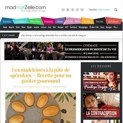 Les madeleines à la pâte de spéculoos — Recette pour un goûter gourmand