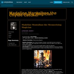 Madeline Montalban the Mesmerising Magician - Chylde Catcher