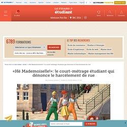 «Hé Mademoiselle!»: le court-métrage étudiant qui dénonce le harcèlement de rue