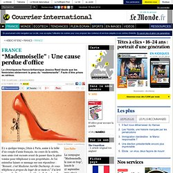 "FRANCE • ""Mademoiselle"" : Une cause perdue d'office"