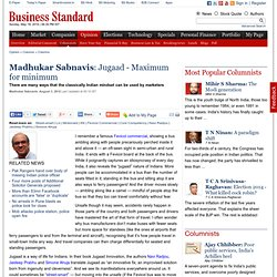 Madhukar Sabnavis: Jugaad - Maximum for minimum