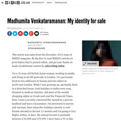 Madhumita Venkataramanan: My identity for sale