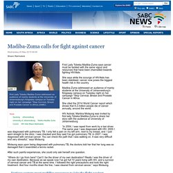 Madiba-Zuma calls for fight against cancer:Wednesday 20 May 2015