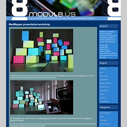 MadMapper presentation/workshop « Modul8 blog