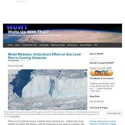 Model Madness: Antarctica's Effect on Sea Level Rise in Coming Centuries