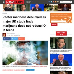 Reefer madness debunked as major UK study finds marijuana does not reduce IQ in teens