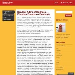 Random Add's of Madness – Phantom Friends on Facebook