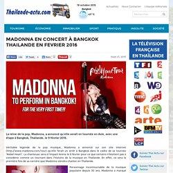 Madonna en concert à Bangkok Thailande en Fevrier 2016