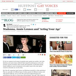 Madonna, Annie Lennox and 'Acting Your Age'