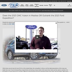 Does the 2021 GMC Yukon in Madras OR Outrank the 2021 Ford Expedition?