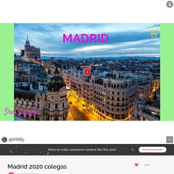 Madrid 2020 colegas by mag.dusud on Genially