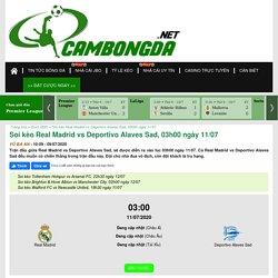 Soi kèo Real Madrid vs Deportivo Alaves Sad, 03h00 ngày 11/07