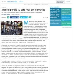Madrid perdió su café más emblemático - 29.07.2015