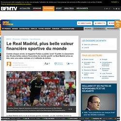 Le Real Madrid, plus belle valeur financière sportive du monde
