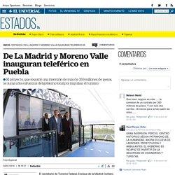 De La Madrid y Moreno Valle inauguran teleférico en Puebla