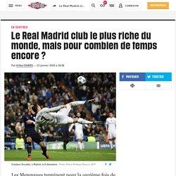 Le Real Madrid club le plus riche du monde, mais pour combien de temps encore?