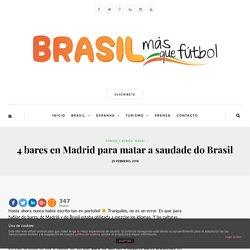 4 bares en Madrid para matar a saudade do Brasil - Brasil, Más Que Fútbol