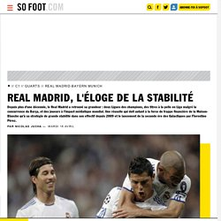 Real Madrid, l'éloge de la stabilité - Ligue des champions - Coupes d'Europe