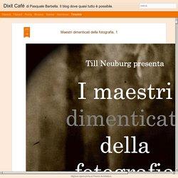 Dixit Café: Maestri dimenticati della fotografia, 1