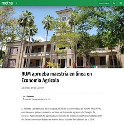 RUM aprueba maestría en línea en Economía Agrícola