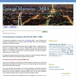 Guía de Maestrías - MBA: 9 Consejos para comenzar una tésis de MBA o PhD