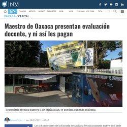 Maestro de Oaxaca presentan evaluación docente, y ni así les pagan