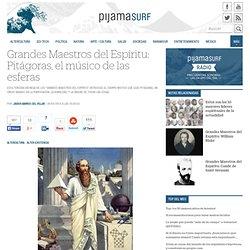 Grandes Maestros del Espíritu: Pitágoras, el músico de las esferas