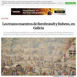 Los trazos maestros de Rembrandt y Rubens, en Galicia