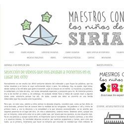 MAESTROS CON LOS NIÑOS DE SIRIA: Selección de vídeos que nos ayudan a 'ponernos en el lugar del otro'
