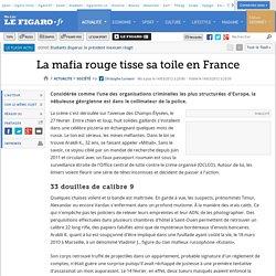 La mafia rouge tisse sa toile en France