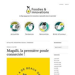 Magalli, la première poule connectée ! -