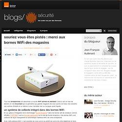 souriez vous êtes pistés : merci aux bornes WiFi des magasins - le blog sécurité