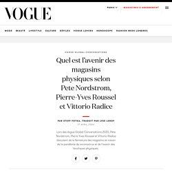Quel est l'avenir des magasins physiquesselon Pete Nordstrom, Pierre-Yves Roussel et Vittorio Radice
