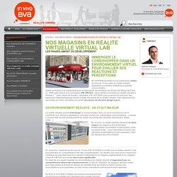 IN VIVO BVA : Nos magasins en réalite virtuelle VIRTUAL LAB