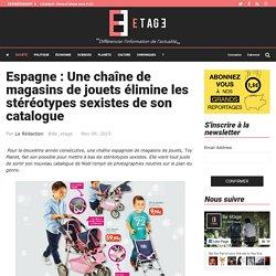 Espagne : Une chaîne de magasins de jouets élimine les stéréotypes sexistes de son catalogue