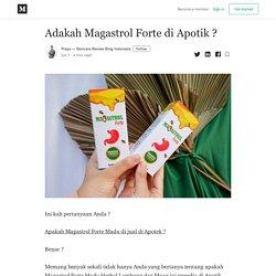 Adakah Magastrol Forte di Apotik ? - Praya — Skincare Review Blog Indonesia - Medium