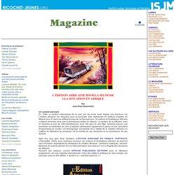 Le magazine - Libres propos - L'édition africaine pour la jeunesse 1.La situation en Afrique