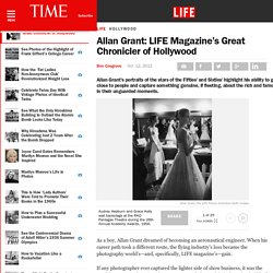 Allan Grant: LIFE Magazine's Great Chronicler of Hollywood