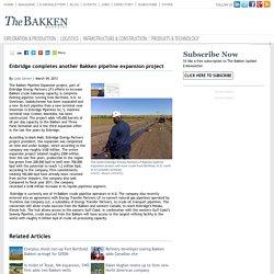 Enbridge completes another Bakken pipeline expansion project
