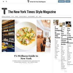 T Magazine - Continuous Style Coverage - The New York Times