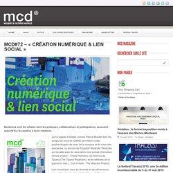 MCD#72 - « Création numérique & lien social »