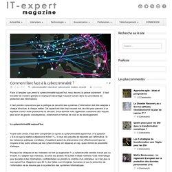 IT-expert Magazine Comment faire face à la cybercriminalité ?