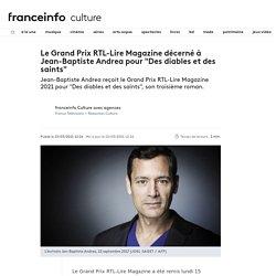 """Le Grand Prix RTL-Lire Magazine décerné à Jean-Baptiste Andrea pour """"Des diables et des saints""""..."""