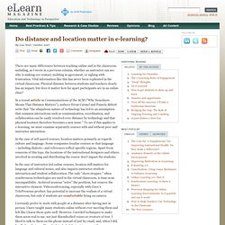 Do distance and location matter in e-learning?