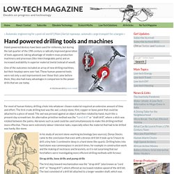 Lowtechmagazine - Hand powered drilling tools and machines