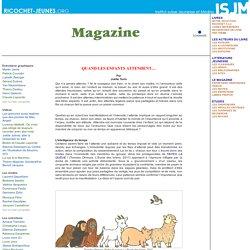 Le magazine - Libres propos - Quand les enfants attendent