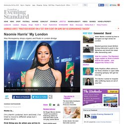 Naomie Harris' My London - ES Magazine