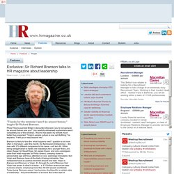 Exclusive: Sir Richard Branson talks to HR magazine about leadership