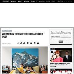 Will Magazine Design Flourish or Fizzle on the iPad? | Fast Comp