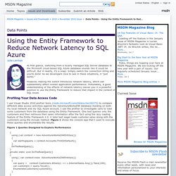 MSDN Magazine: Data Points - Using the Entity Framework to Reduce Network Latency to SQL Azure